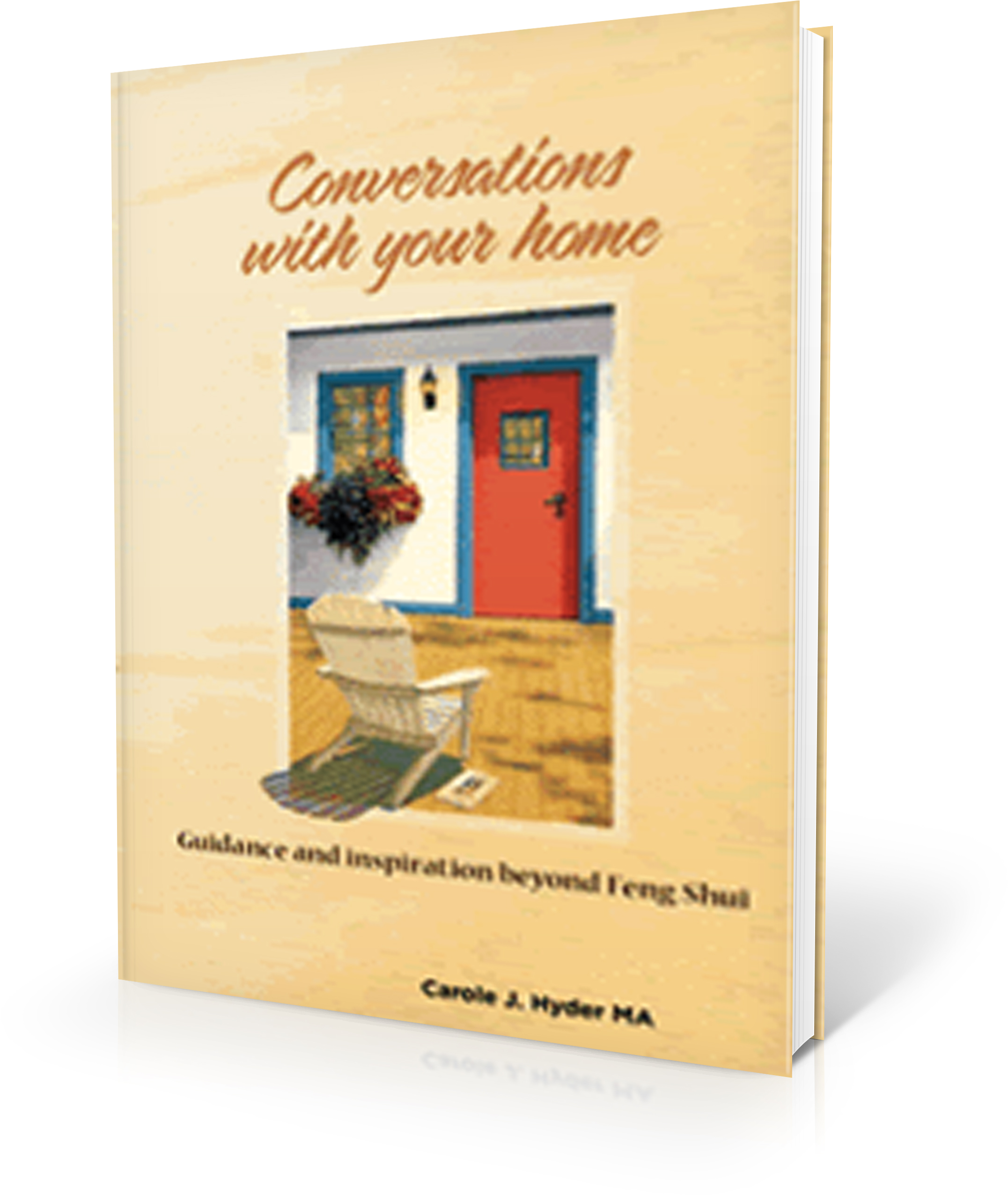 Feng Shui And Beyond: Conversations With Your Home: Guidance And